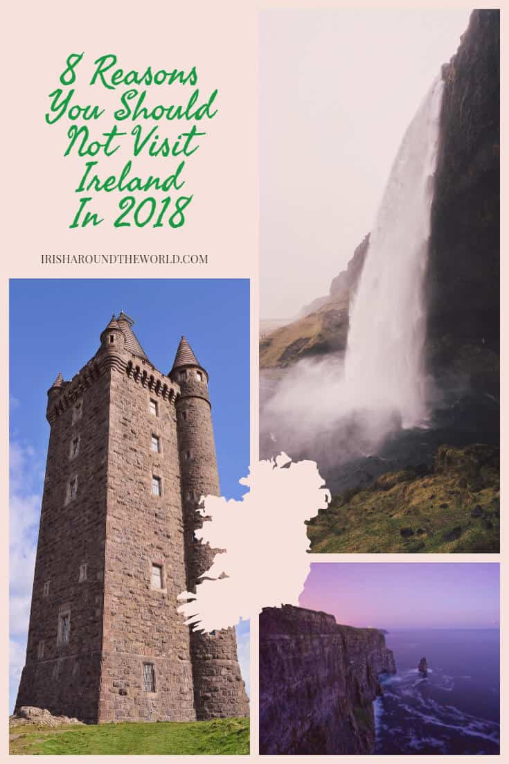 8 Reasons You Should Not Visit Ireland In 2018