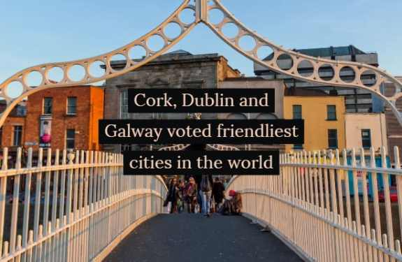 Cork, Dublin and Galway voted friendliest cities in the world