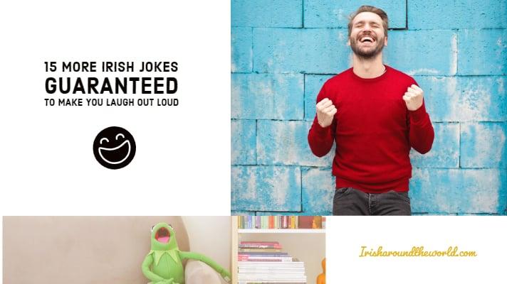15 More Irish Jokes Guaranteed To Make You Laugh Out Loud