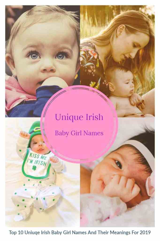 Top 10 Unique Irish Baby Girl Names And Their Meanings For 2019