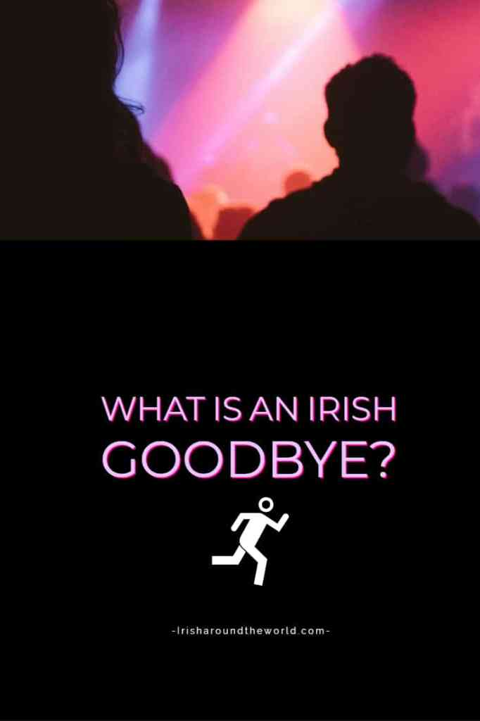 what is an Irish goodbye?