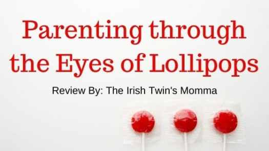 Parenting through the Eyes of Lollipops Review