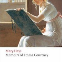 Memoirs of Emma Courtney by Mary Hays