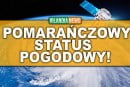 Pomarańczowy status ostrzegawczy dla trzech hrabstw!