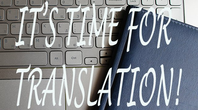 It's time for translation!