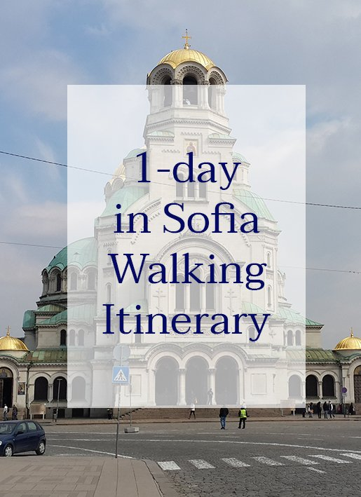 1 day in Sofia, Bulgaria, walking itinerary   How to spend 1 day in Sofia, Bulgaria   Places to visit in 1 day in Sofia, Bulgaria   What to do in Sofia, Bulgaria, in 1 day