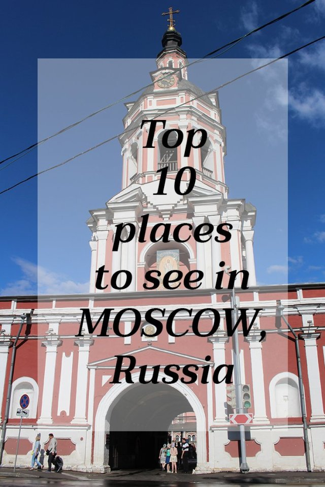 Travelling around Russia: top 10 places to see in Moscow