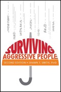 Surviving Aggressive People: Practical Violence Prevention Skills for the Workplace and the Street