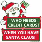 Who Needs Credit Cards? When You Have Santa Claus! Gifts