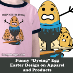 Im Dyeing Easter Egg Pun Cartoon Gifts