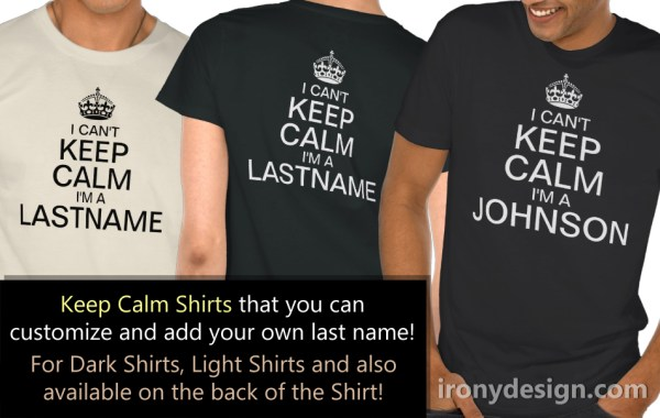 I Can't Keep Calm I'm a Enter Last Name Shirts