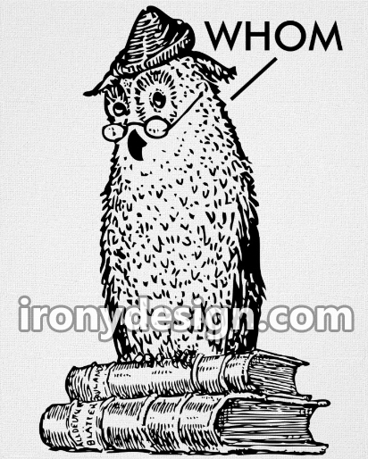 "Grammar Owl Says Whom Merchandise. Black illustration of an educated owl standing on some books, wearing glasses and a hat, is correcting grammar. Sometimes it's ""whom"" not ""who"". Great for school and for fun. We have a few different colored version of this design such as all black, pink and blue, and green and blue."