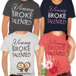 Young, Broke, and Talented Shirts