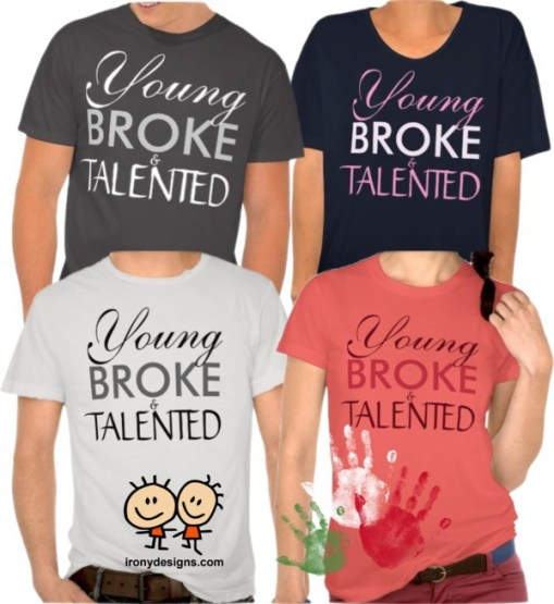 Young, Broke, and Talented. With standard and script text.