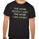 The More People I Meet Shirts