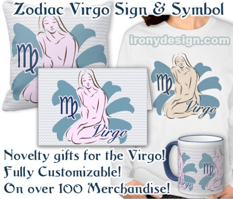 Zodiac Sign Virgo Symbol Products and Merchandise Gifts. Virgo The Maiden. August 23 - September 22. Astrology Design for the Virgo done in Sapphire Blue for the birthstone and brown because the element is earth. You can personalize and customize it. Virgo The Maiden. August 23 - September 22. Astrology Design for the Virgo done in Sapphire Blue for the birthstone and brown because the element is earth. With a Chevron Background.
