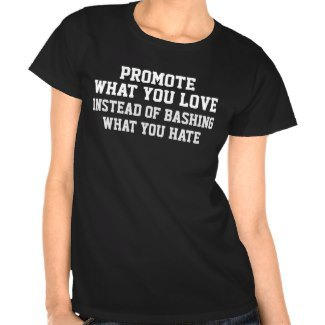 Promote What You Love Shirts