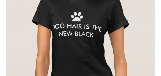 Dog Hair is the New Black T-Shirt