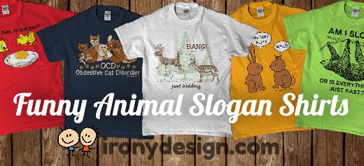 Funny Animal Slogan Shirts and Tees