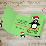 Is it too Late to be Good Christmas Penguin Products