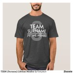 TEAM Last Name Lifetime Member Shirts
