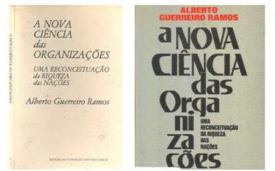 Prefácio de A Nova Ciência das Organizações – Uma reconceituação da riqueza das nações, de Alberto Guerreiro Ramos