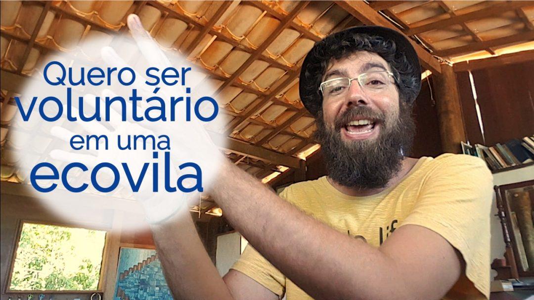 Voluntariado em Ecovilas [Viver em Comunidade 3/4]