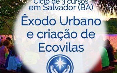Êxodo Urbano e Criação de Ecovilas: ciclo de 3 cursos em Salvador