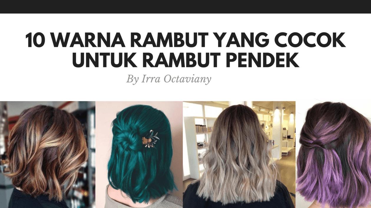10 Warna Rambut Yang Cocok Untuk Rambut Pendek Di Tahun 2020