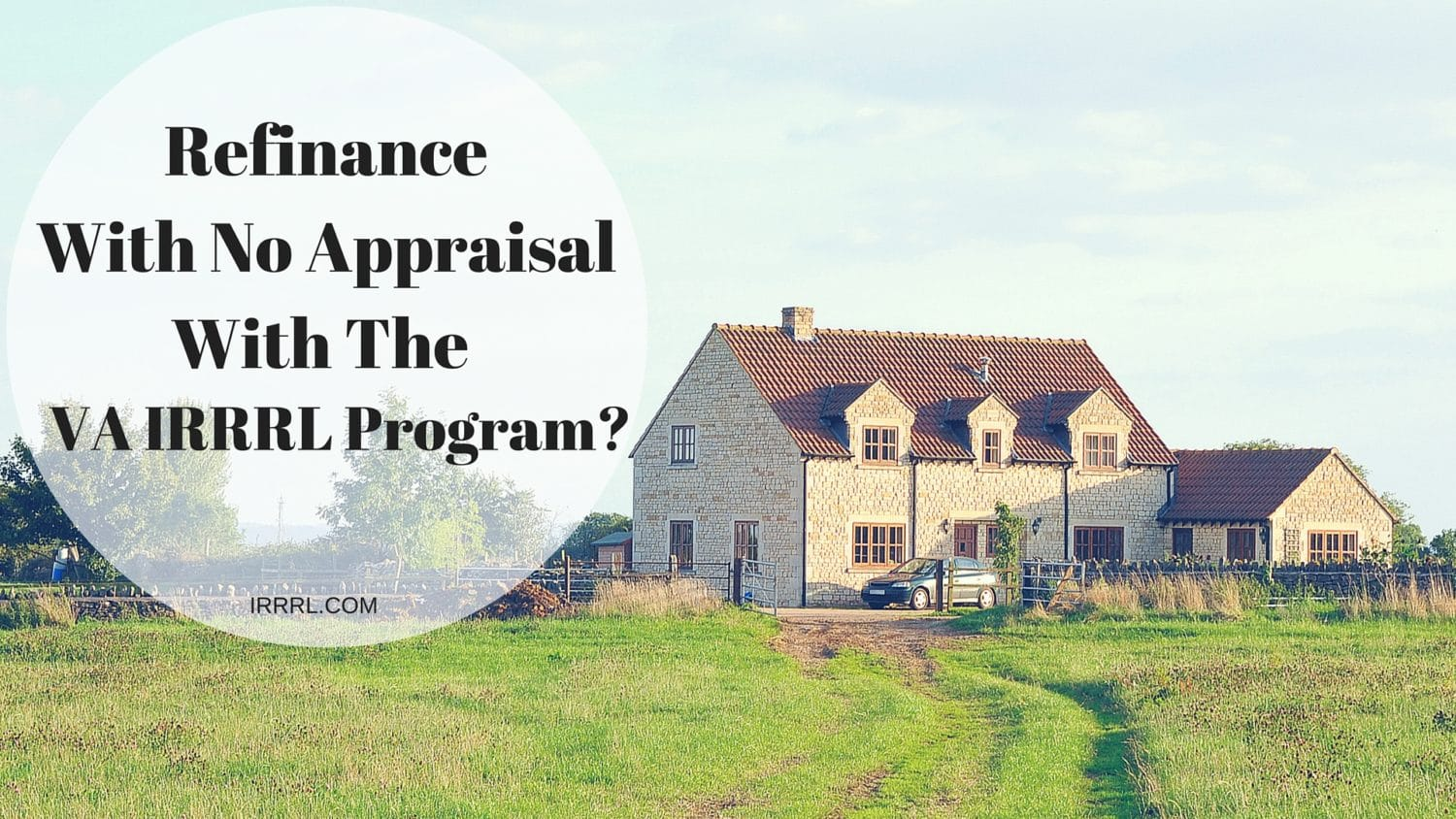 Refinance With No Appraisal With The Va Irrrl Program