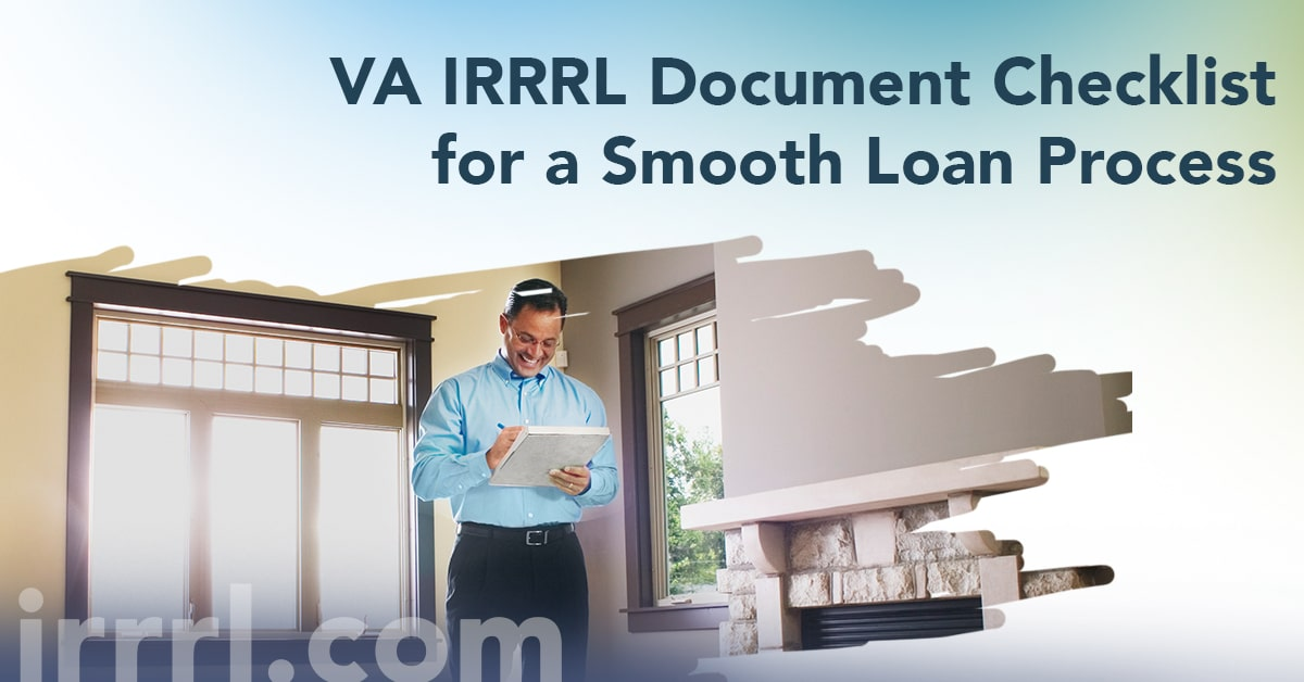 Va Irrrl Document Checklist For A Smooth Loan Process