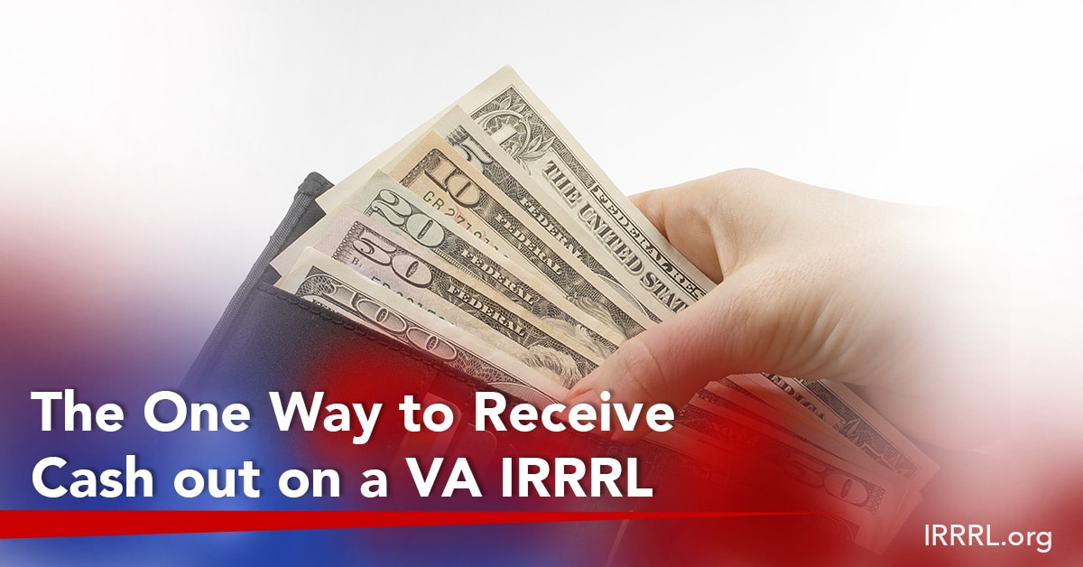 The One Way To Receive Cash Out On A Va Irrrl