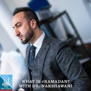 """""""What A Relief"""" Podcast 21: What is Ramadan with Dr. Nakshawani"""
