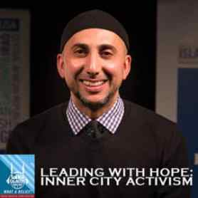 """What A Relief"" Podcast: Leading with Hope: Inner City Activism"