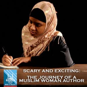 """What A Relief"" Podcast ##: 'Scary and Exciting': The Journey of a Muslim Woman Author"