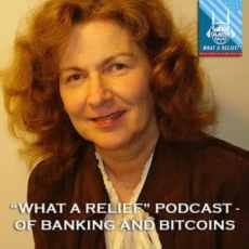 What a Relief Podcast 69: Of Banking and Bitcoins