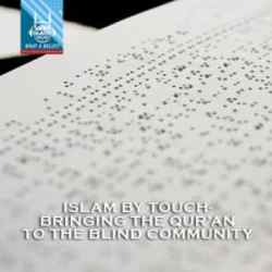 """""""What A Relief Podcast"""" 73 : Islam By Touch- Bringing the Qur'an to the Blind Community"""