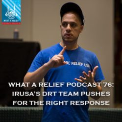 """What A Relief Podcast"" 76: IRUSA's DRT team pushes for the right Response"