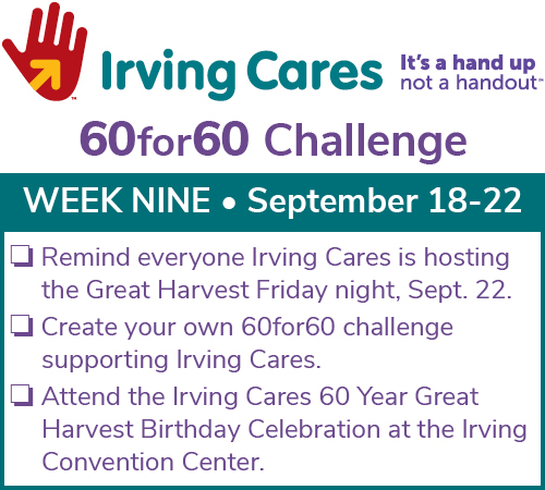 The Great Harvest, Irving Cares 60th Birthday Party is Fri., Sept. 22