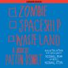Patton Oswalt - Zombie Spaceship Wasteland: A Book by Patton Oswalt (Unabridged)  artwork