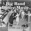 Various Artists - Big Band Dance Music: 30 Classic Songs of the 1940s and 1950s  artwork