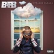 B.o.B - Out of My Mind (feat. Nicki Minaj)