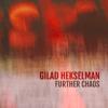 Gilad Hekselman - Further Chaos  artwork
