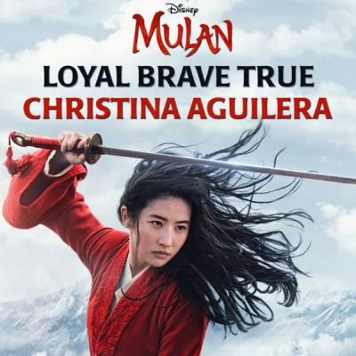 "Christina Aguilera - Loyal Brave True (From ""Mulan"") - Single"
