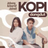 Jebung & Asyraf Jamall - Kopi Dangdut