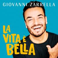 Giovanni Zarrella - La vita è bella artwork