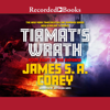 James S.A. Corey - Tiamat's Wrath  artwork
