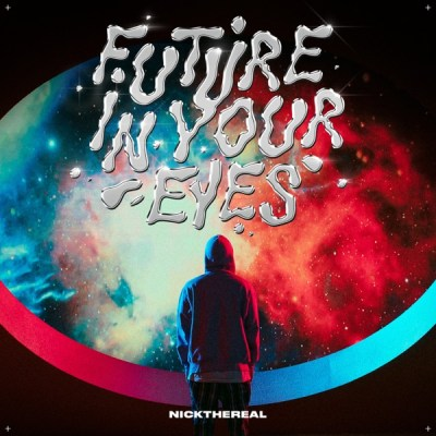周湯豪NICKTHEREAL - FUTURE IN YOUR EYES - Single