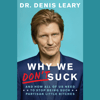 Denis Leary - Why We Don't Suck: And How All of Us Need to Stop Being Such Partisan Little Bitches (Unabridged)  artwork