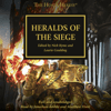 John French, Guy Haley, Nick Kyme, Anthony Reynolds, Rob Sanders, James Swallow, Gav Thorpe & Chris Wraight - Heralds of the Siege: The Horus Heresy (Unabridged)  artwork